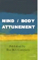 Mind / Body Attunement ... How To Balance the physical and spiritual human being