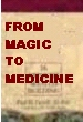 From Magic To Medicine - The Herbal Bible